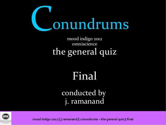 Mood Indigo General Quiz 2012 Final