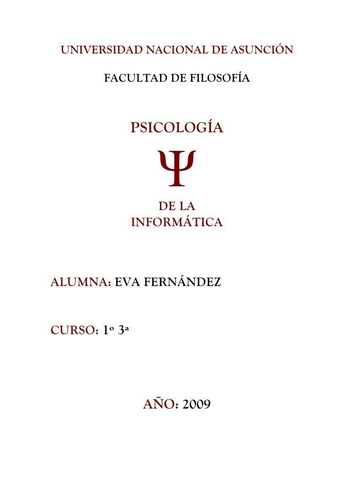 UNIVERSIDAD NACIONAL DE ASUNCIÓN          FACULTAD DE FILOSOFÍA                   PSICOLOGÍA                     ΨDE LA   ...