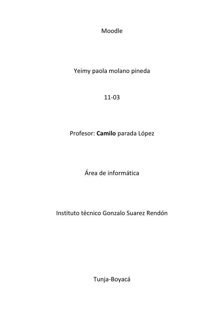 Moodle      Yeimy paola molano pineda                11-03    Profesor: Camilo parada López         Área de informáticaIns...