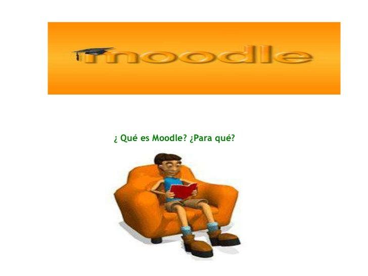 ¿ Qué es Moodle? ¿Para qué?