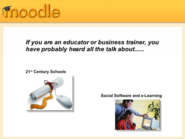 If you are a n  educator or business trainer, you have probably heard all the talk about...... 21 st  Century  Schools   S...
