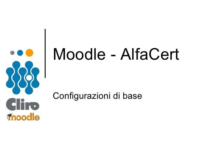 Moodle - AlfaCert Configurazioni di base