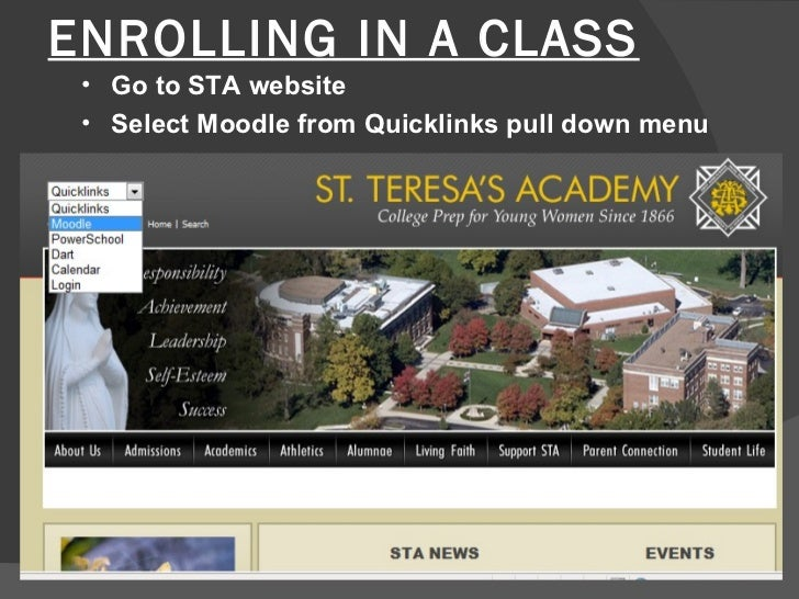 ENROLLING IN A CLASS • Go to STA website • Select Moodle from Quicklinks pull down menu