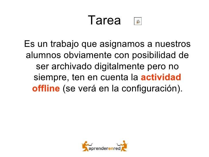 Tarea <ul><li>Es un trabajo que asignamos a nuestros alumnos obviamente con posibilidad de ser archivado digitalmente pero...