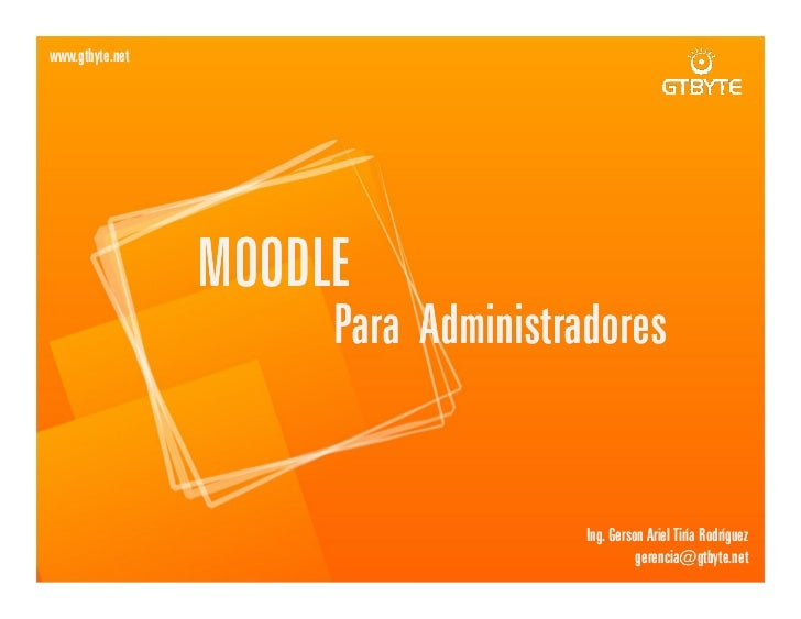 www.gtbyte.net                 MOODLE                      Para Administradores                                     Ing. G...