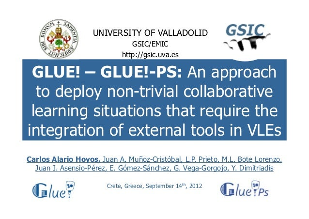 UNIVERSITY OF VALLADOLID                                GSIC/EMIC                             http://gsic.uva.es GLUE! – G...