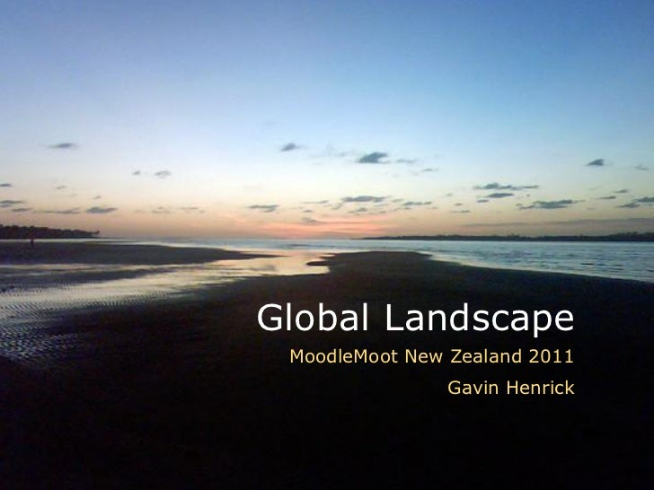 Moodle global landscape Moodle Moot New Zealand 2011