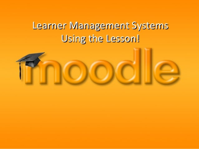 Learner Management Systems Using the Lesson!