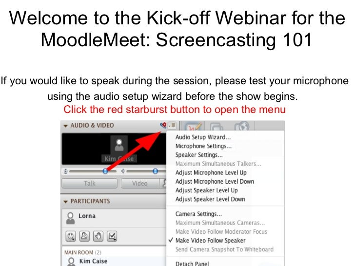 Welcome to the Kick-off Webinar for the    MoodleMeet: Screencasting 101If you would like to speak during the session, ple...