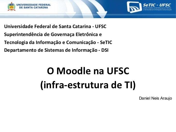 MoodleMoot Brasil 2011 - O Moodle na UFSC (Infraestrutura de TI)
