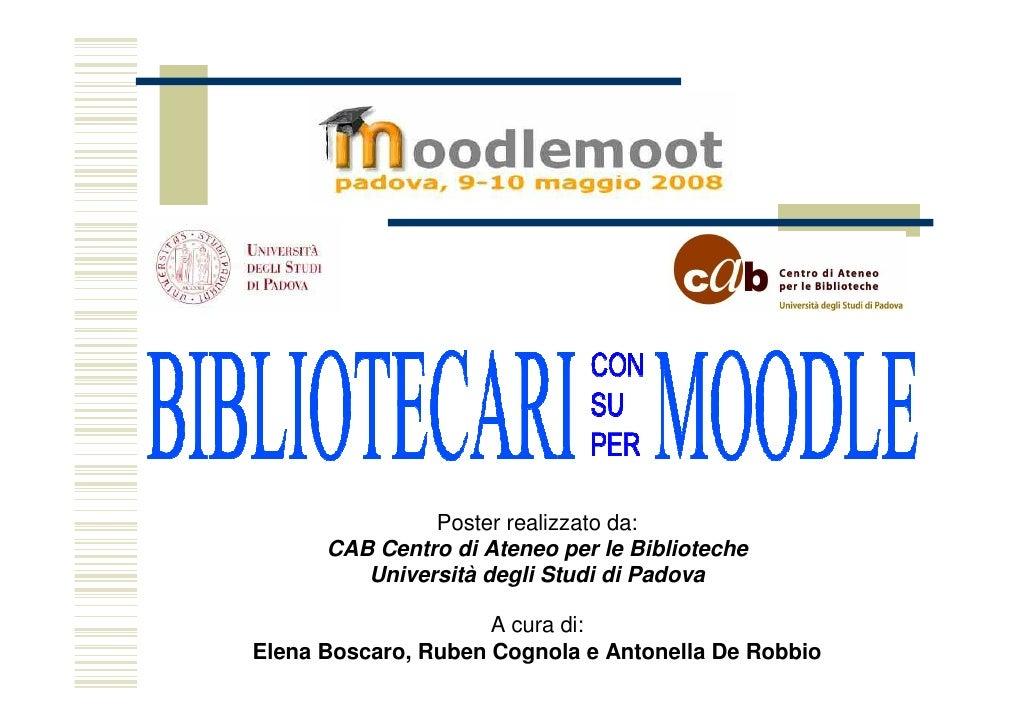 Poster realizzato da:       CAB Centro di Ateneo per le Biblioteche          Università degli Studi di Padova             ...