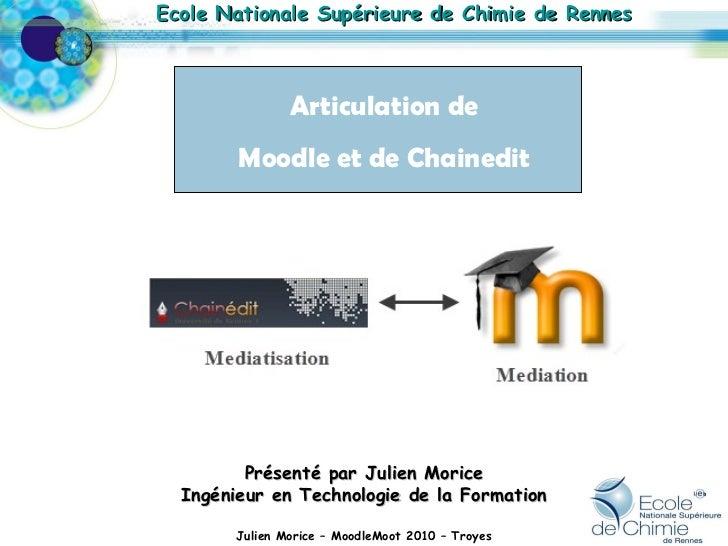 Ecole Nationale Supérieure de Chimie de Rennes Présenté par Julien Morice Ingénieur en Technologie de la Formation Articul...