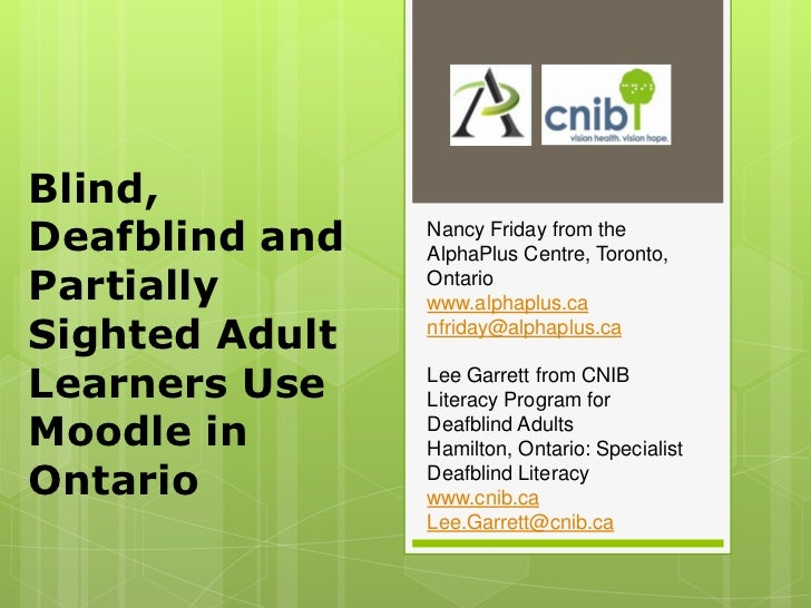 Blind,Deafblind and   Nancy Friday from the                AlphaPlus Centre, Toronto,Partially       Ontario              ...
