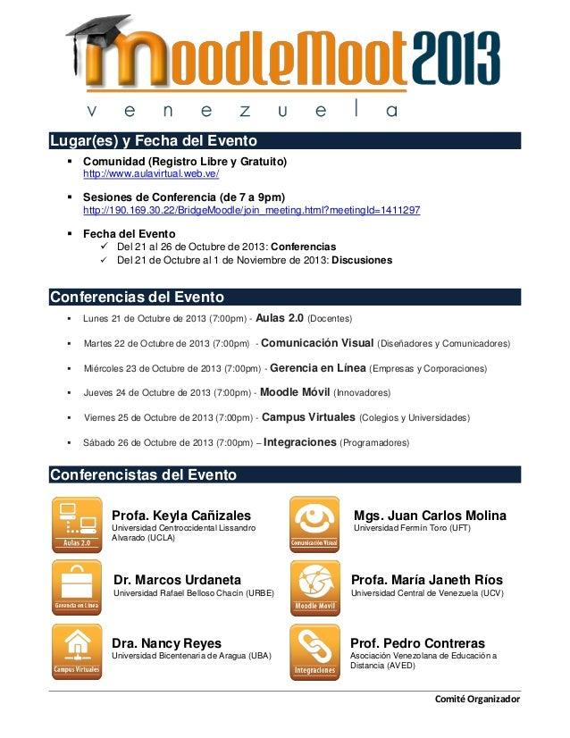 Lugar(es) y Fecha del Evento   Comunidad (Registro Libre y Gratuito) http://www.aulavirtual.web.ve/    Sesiones de Confe...