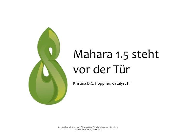 Mahara 1.5 steht                     vor der Tür                     Kristina D.C. Höppner, Catalyst ITkri...