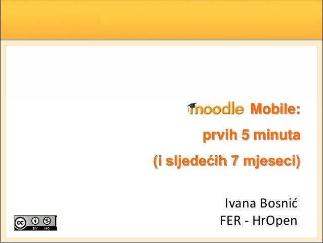 MoodleMootHR 2013: Moodle Mobile: prvih 5 minuta (i sljedećih 7 mjeseci)