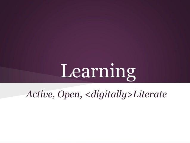 LearningActive, Open, <digitally>Literate