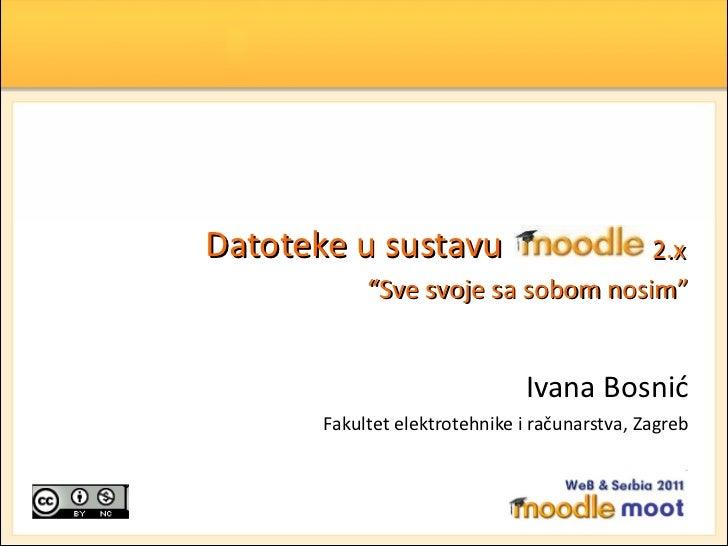 """WeB & Serbian MoodleMoot 2011: Datoteke u sustavu Moodle 2.x: """"Sve svoje sa sobom nosim"""""""