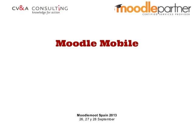 Moodle Mobile Moodlemoot Spain 2013 26, 27 y 28 September