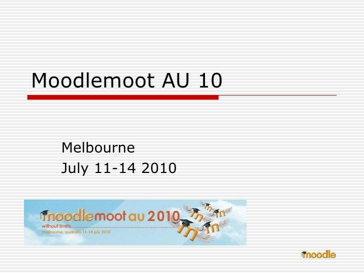 Moodlemoot AU 10 Melbourne July 11-14 2010