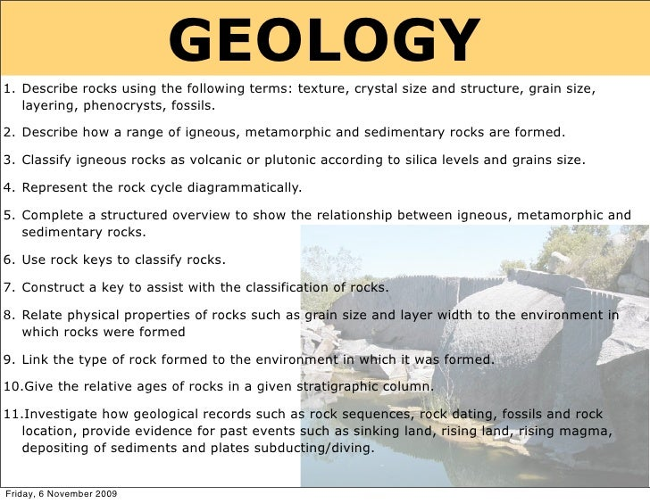 GEOLOGY 1. Describe rocks using the following terms: texture, crystal size and structure, grain size,    layering, phenocr...