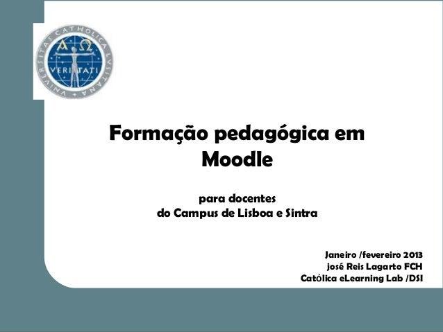 Formação pedagógica em       Moodle          para docentes    do Campus de Lisboa e Sintra                                ...