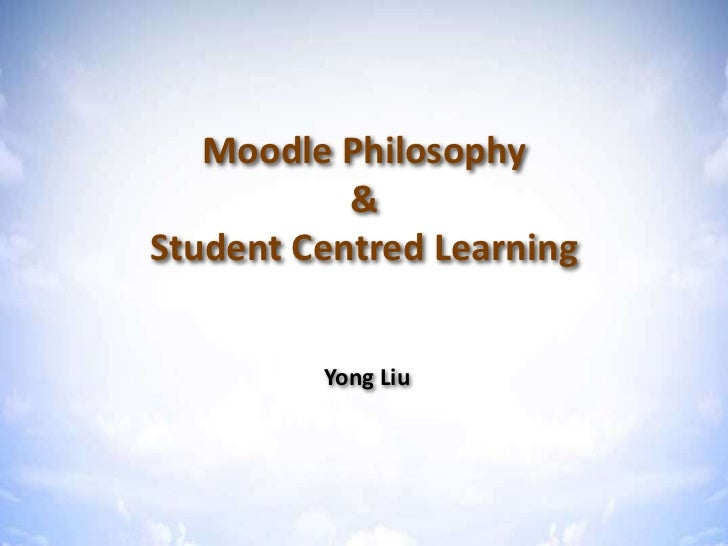 Moodle philosophy & student centred learning