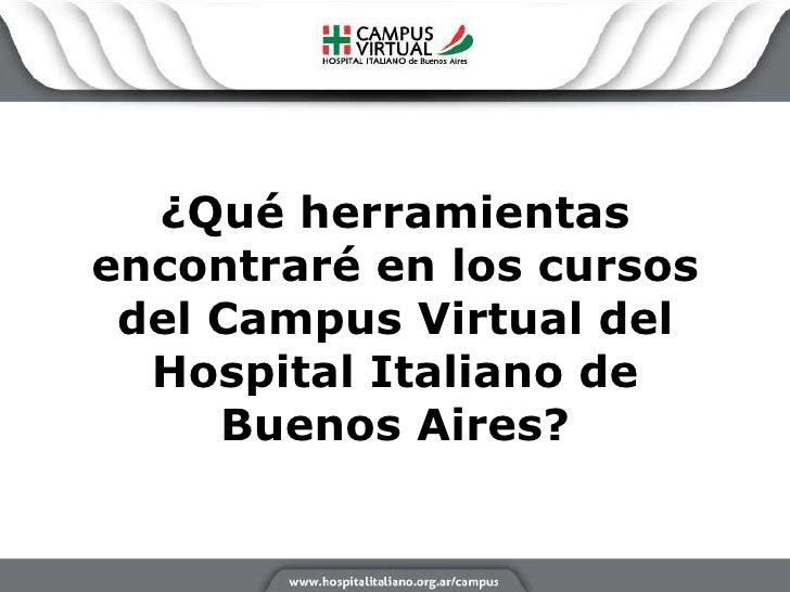 ¿Qué herramientas encontraré en los cursos del Campus Virtual del Hospital Italiano de Buenos Aires?