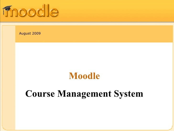 Updated July 2010 Moodle Course Management System
