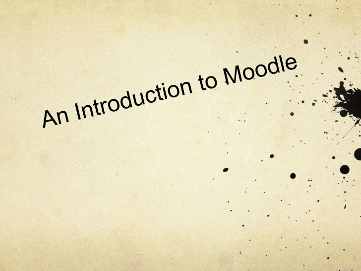 What's a Moodle?An Interactive Class websiteA modern way to deliver information to studentsin a way they can relate toAn E...