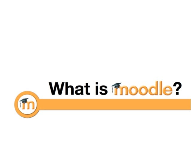 Moodle (noun) - acronym for Modular Object-OrientedDynamic Learning Environment. An online learningmanagement system (LMS)...