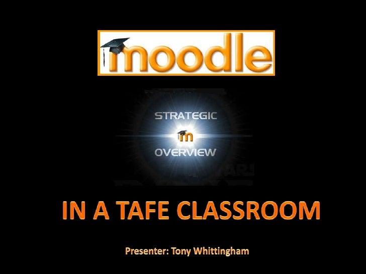 IN A TAFE CLASSROOM<br />Presenter: Tony Whittingham<br />