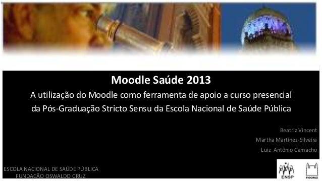 A utilização do Moodle como ferramenta de apoio a curso presencial  da Pós-Graduação Stricto Sensu da Escola Nacional de Saúde Pública
