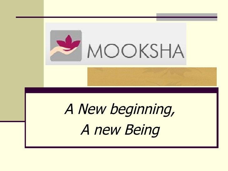 A New beginning, A new Being