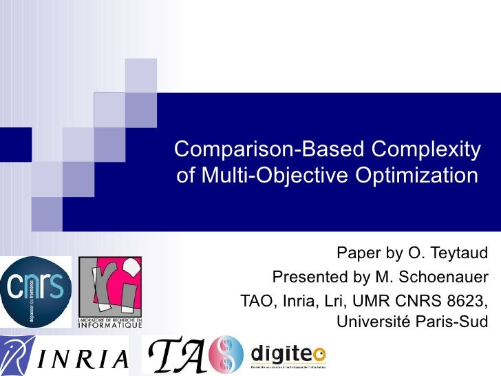 Comparison-Based Complexityof Multi-Objective Optimization                    Paper by O. Teytaud         Presented by M. ...