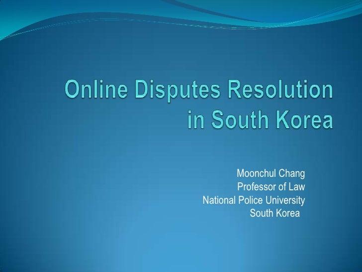 Moonchul Chang          Professor of Law National Police University             South Korea