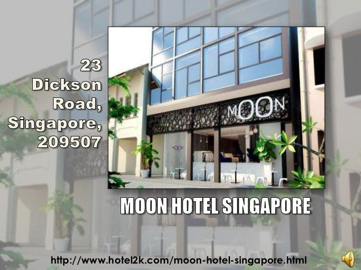 23<br />Dickson Road,Singapore,209507<br />MOON HOTEL SINGAPORE<br />http://www.hotel2k.com/moon-hotel-singapore.html<br />