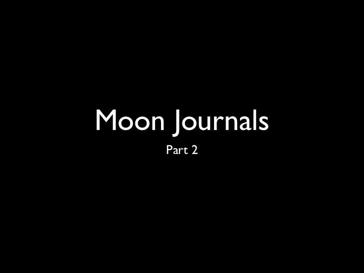 Moon Journals     Part 2