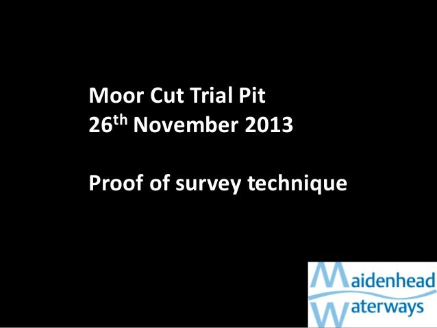 Moor Cut Trial Pit 26th November 2013 Proof of survey technique