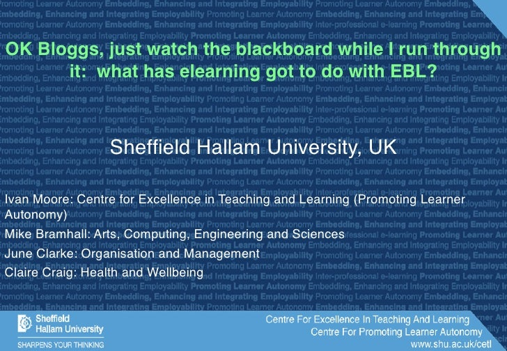 OK Bloggs, just watch the blackboard while I run through it:  what has elearning got to do with EBL?