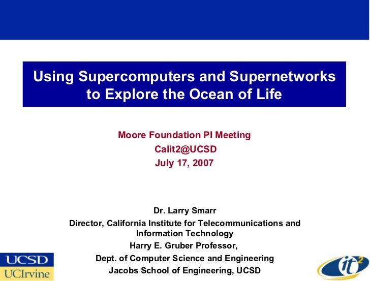 Using Supercomputers and Supernetworks to Explore the Ocean of Life Moore Foundation PI Meeting [email_address] July 17, 2...