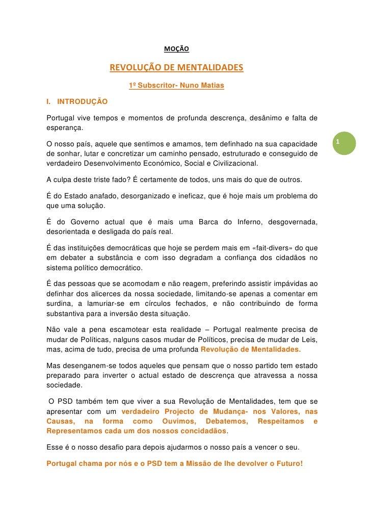 MOÇÃO                    REVOLUÇÃO DE MENTALIDADES                         1º Subscritor- Nuno Matias  I. INTRODUÇÃO  Port...