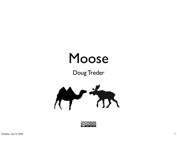 Moose                          Doug Treder     Tuesday, July 15, 2008                 1