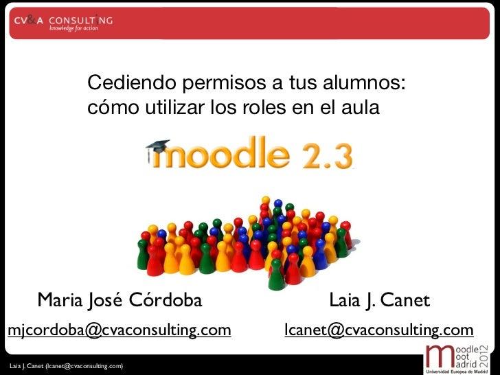 Cediendo permisos a tus alumnos:                           cómo utilizar los roles en el aula         Maria José Córdoba  ...