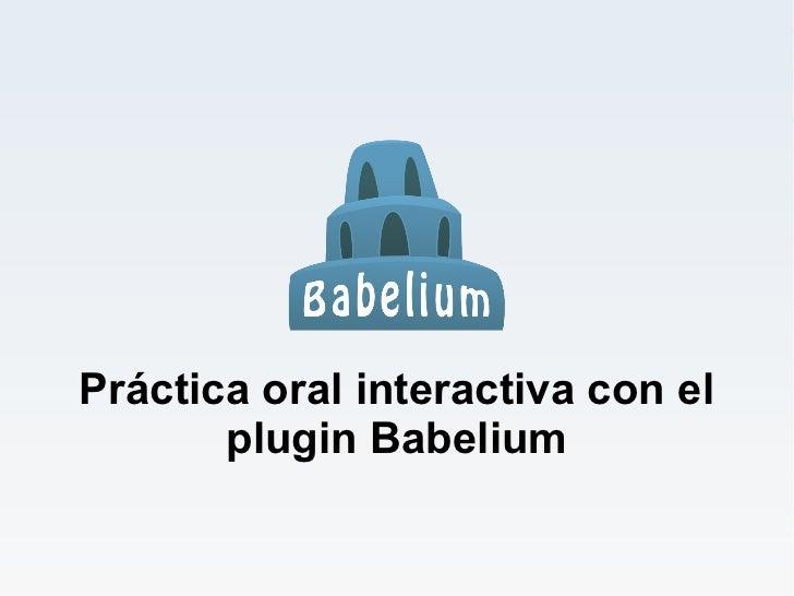 Práctica oral interactiva con el       plugin Babelium