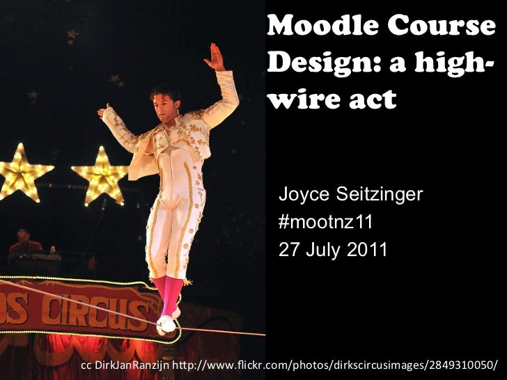 Moodle Course Design: a high-wire act #mootnz11
