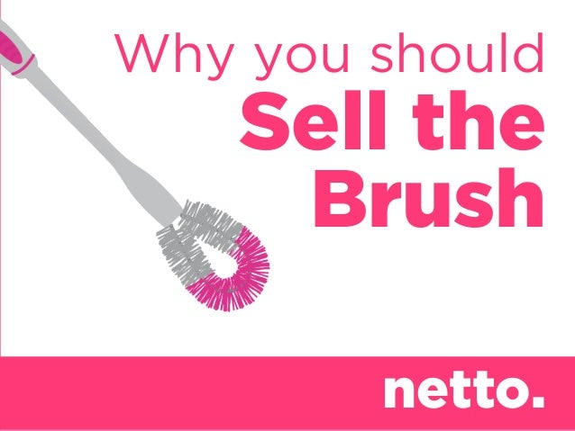 Why you should    Sell the     Brush        netto.