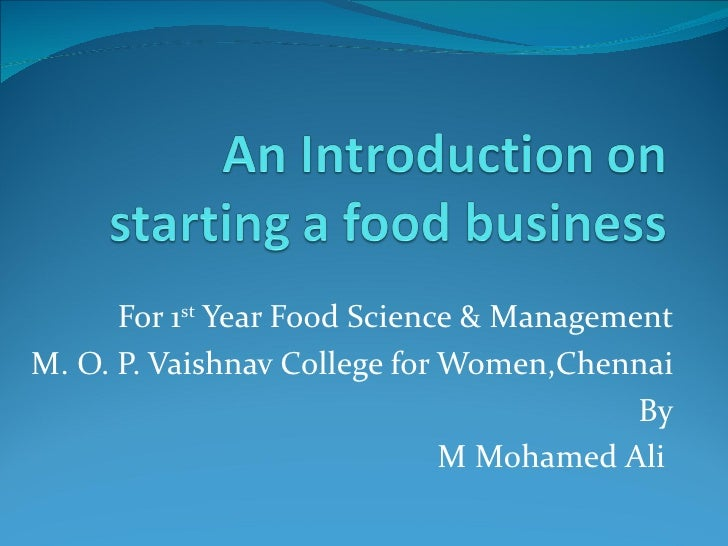 Introduction in Starting your Own Food Business and the various aspects of it.