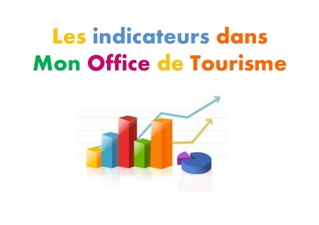 Les indicateurs dans Mon Office de Tourisme