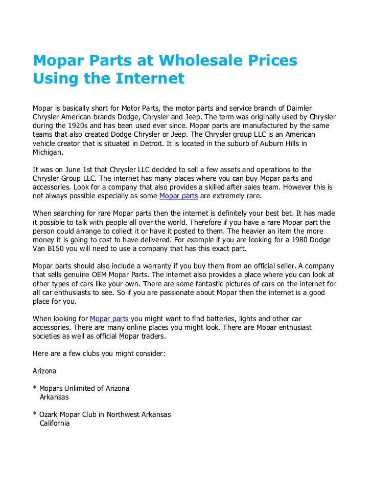Mopar Parts at Wholesale PricesUsing the InternetMopar is basically short for Motor Parts, the motor parts and service bra...